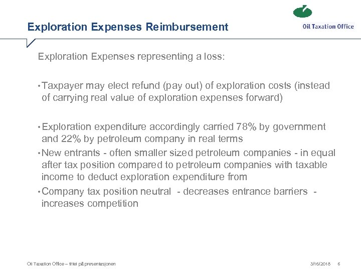 Exploration Expenses Reimbursement Exploration Expenses representing a loss: • Taxpayer may elect refund (pay