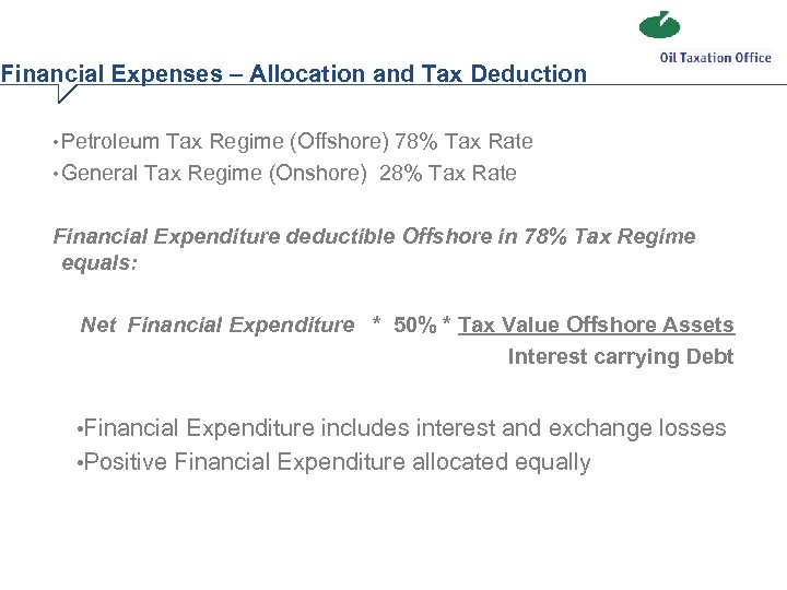 Financial Expenses – Allocation and Tax Deduction • Petroleum Tax Regime (Offshore) 78% Tax