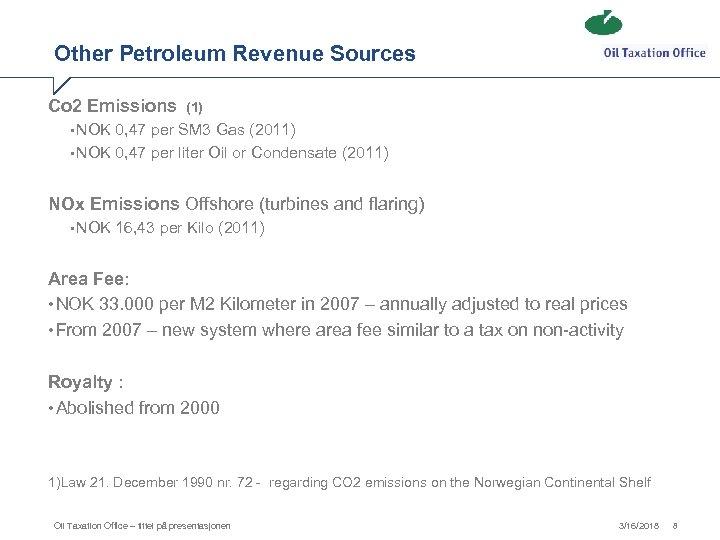 Other Petroleum Revenue Sources Co 2 Emissions (1) • NOK 0, 47 per SM
