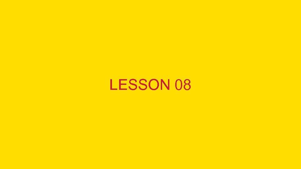 LESSON 08