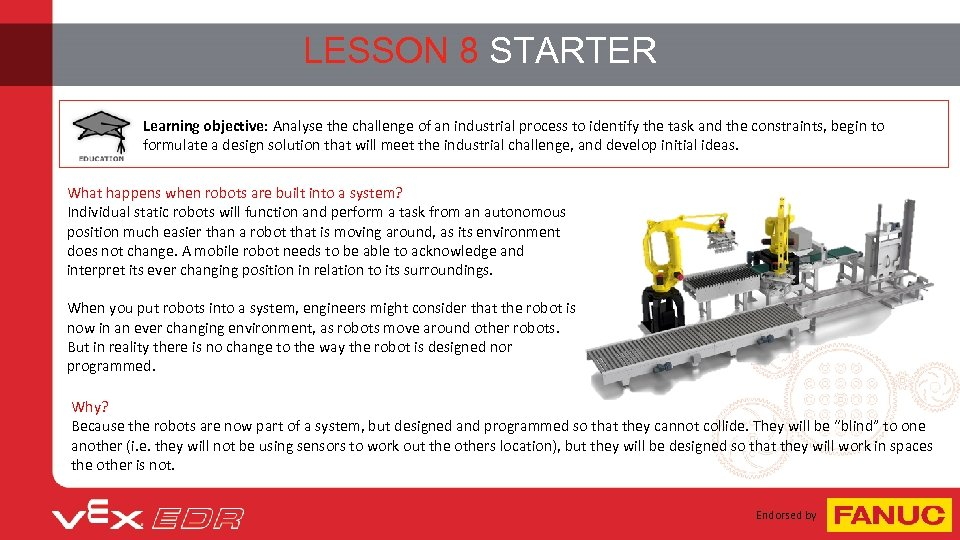 LESSON 8 STARTER Learning objective: Analyse the challenge of an industrial process to identify