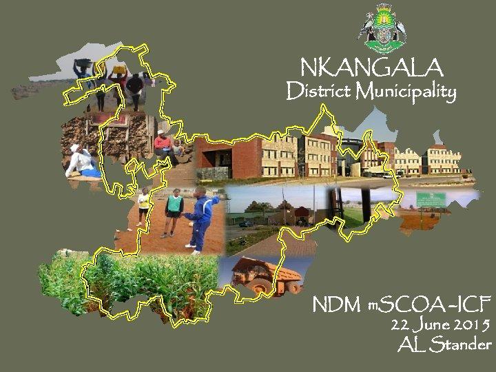 NKANGALA District Municipality Dr JS Moroka Thembisile Emakhazeni Steve Tshwete Emalahleni Victor Khanye NDM