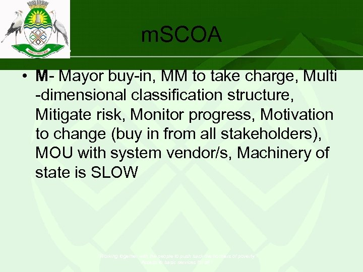 m. SCOA • M- Mayor buy-in, MM to take charge, Multi -dimensional classification structure,