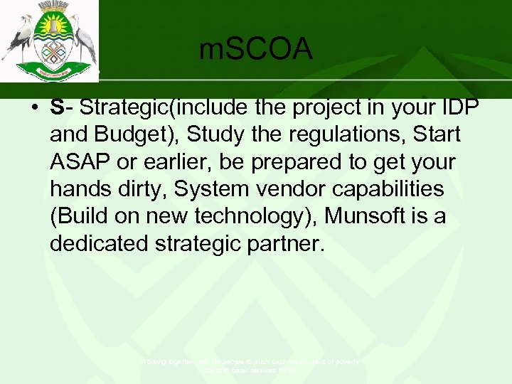 m. SCOA • S- Strategic(include the project in your IDP and Budget), Study the