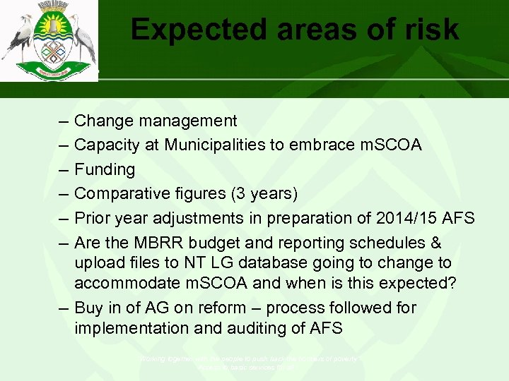 Expected areas of risk – – – Change management Capacity at Municipalities to embrace