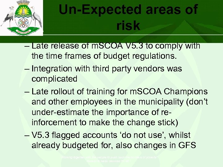 Un-Expected areas of risk – Late release of m. SCOA V 5. 3 to