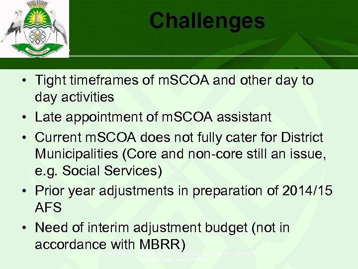 Challenges • Tight timeframes of m. SCOA and other day to day activities •