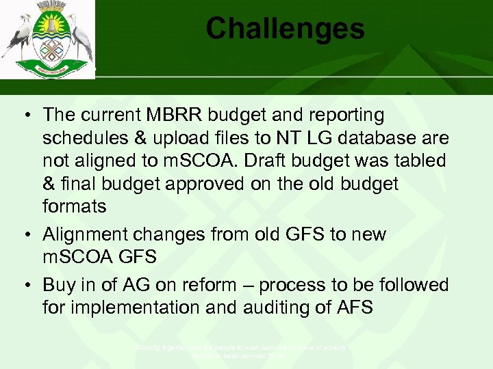 Challenges • The current MBRR budget and reporting schedules & upload files to NT