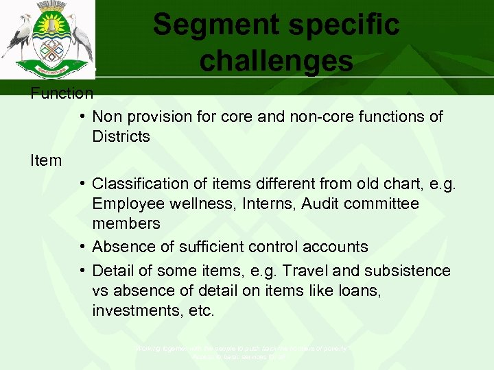 Segment specific challenges Function • Non provision for core and non-core functions of Districts