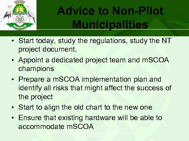Advice to Non-Pilot Municipalities • Start today, study the regulations, study the NT project