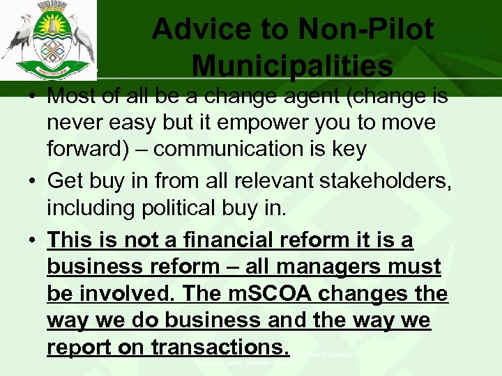 Advice to Non-Pilot Municipalities • Most of all be a change agent (change is