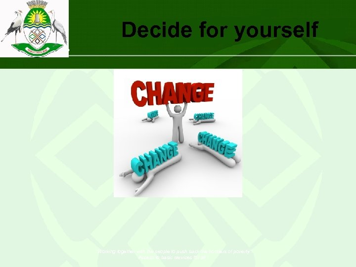 """Decide for yourself """"Working together with the people to push back the frontiers of"""