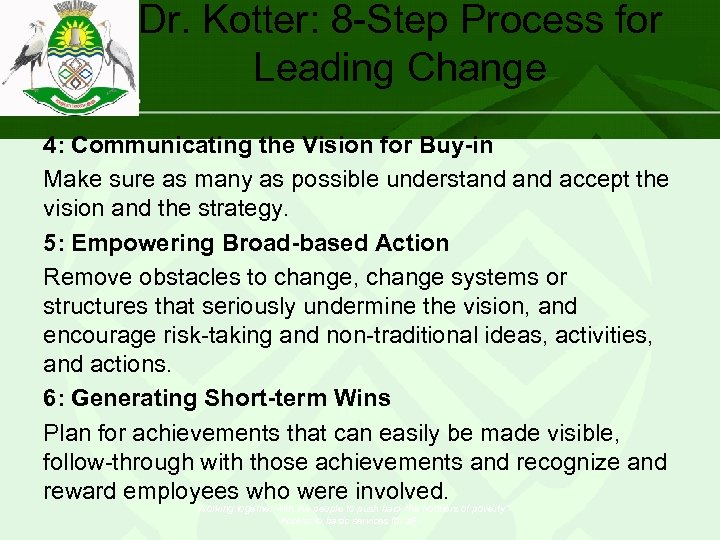 Dr. Kotter: 8 -Step Process for Leading Change 4: Communicating the Vision for Buy-in