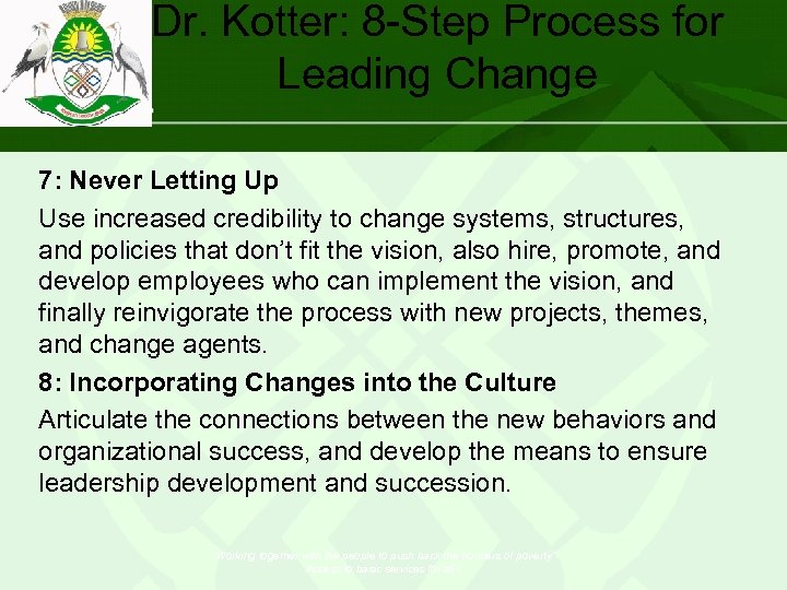 Dr. Kotter: 8 -Step Process for Leading Change 7: Never Letting Up Use increased