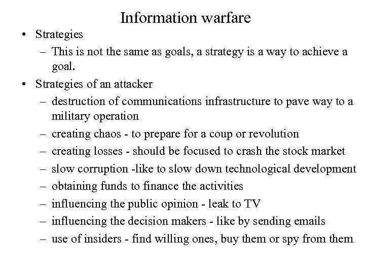 Information warfare • Strategies – This is not the same as goals, a strategy