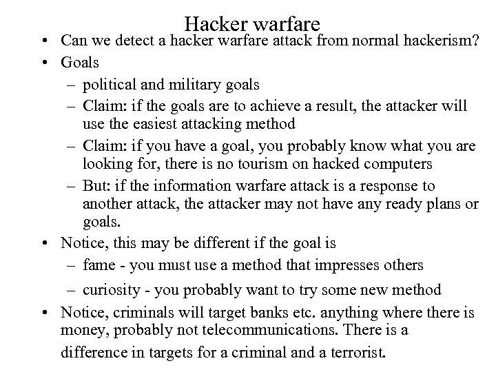 Hacker warfare • Can we detect a hacker warfare attack from normal hackerism? •