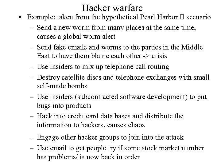 Hacker warfare • Example: taken from the hypothetical Pearl Harbor II scenario – Send