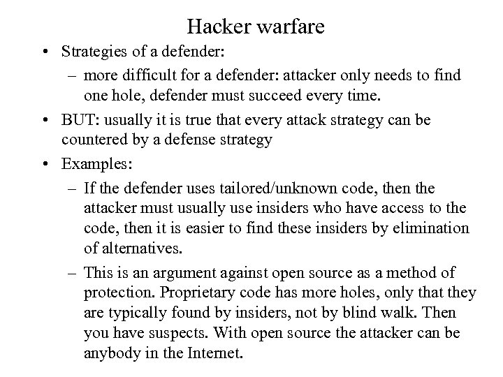 Hacker warfare • Strategies of a defender: – more difficult for a defender: attacker