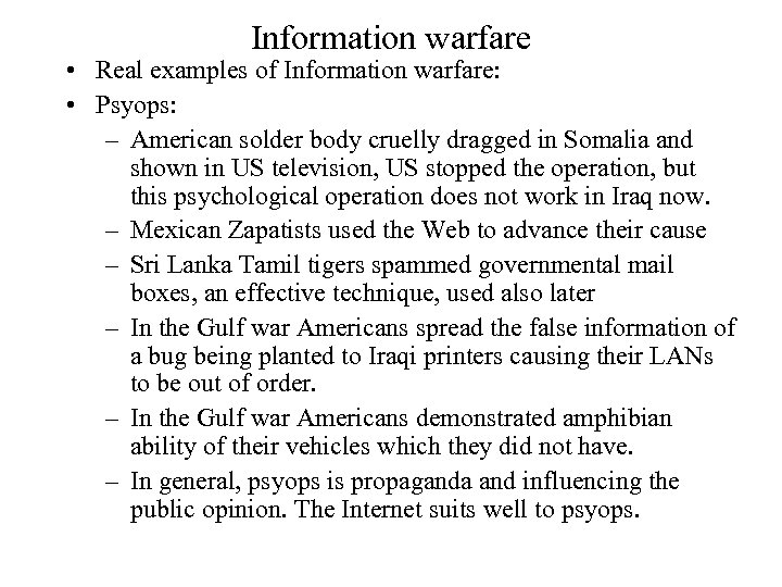 Information warfare • Real examples of Information warfare: • Psyops: – American solder body