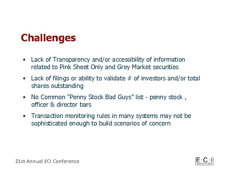 Challenges • Lack of Transparency and/or accessibility of information related to Pink Sheet Only