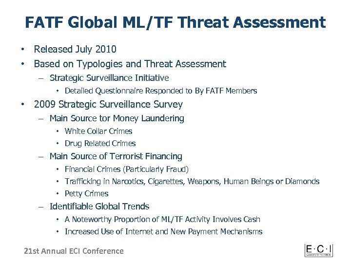 FATF Global ML/TF Threat Assessment • Released July 2010 • Based on Typologies and