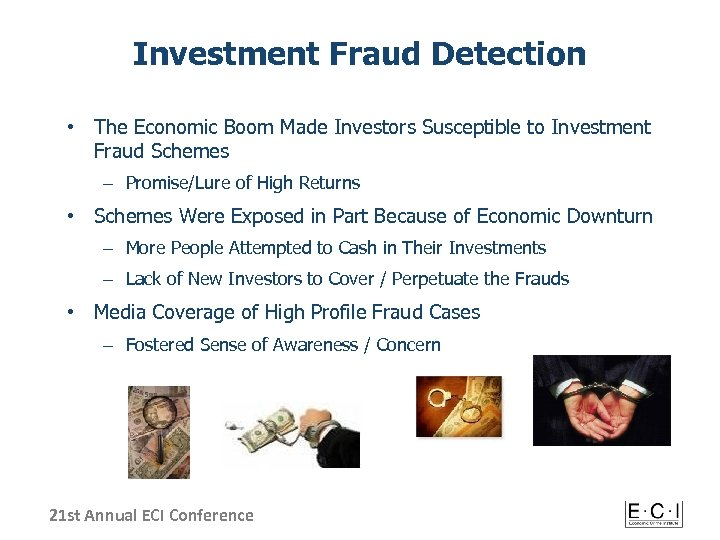 Investment Fraud Detection • The Economic Boom Made Investors Susceptible to Investment Fraud Schemes