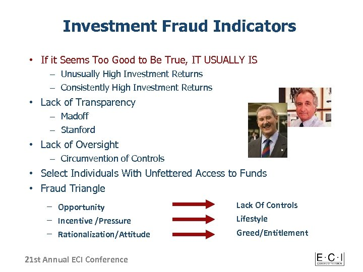Investment Fraud Indicators • If it Seems Too Good to Be True, IT USUALLY