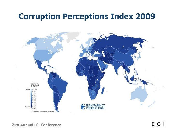 Corruption Perceptions Index 2009 21 st Annual ECI Conference