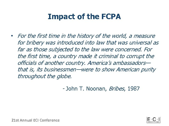 Impact of the FCPA • For the first time in the history of the