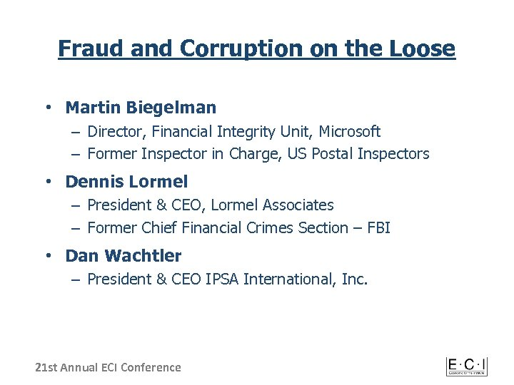 Fraud and Corruption on the Loose • Martin Biegelman – Director, Financial Integrity Unit,
