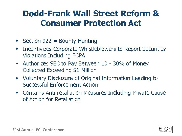 Dodd-Frank Wall Street Reform & Consumer Protection Act • Section 922 = Bounty Hunting