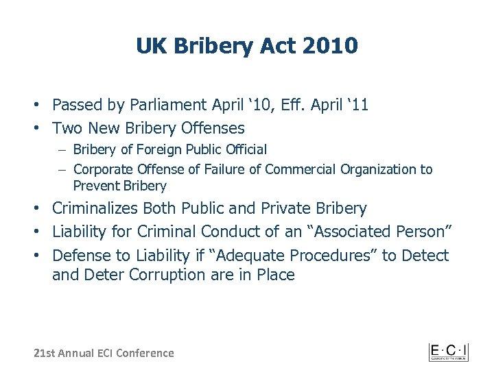 UK Bribery Act 2010 • Passed by Parliament April ' 10, Eff. April '