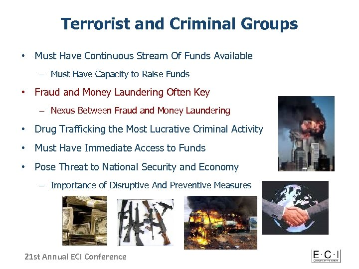 Terrorist and Criminal Groups • Must Have Continuous Stream Of Funds Available – Must