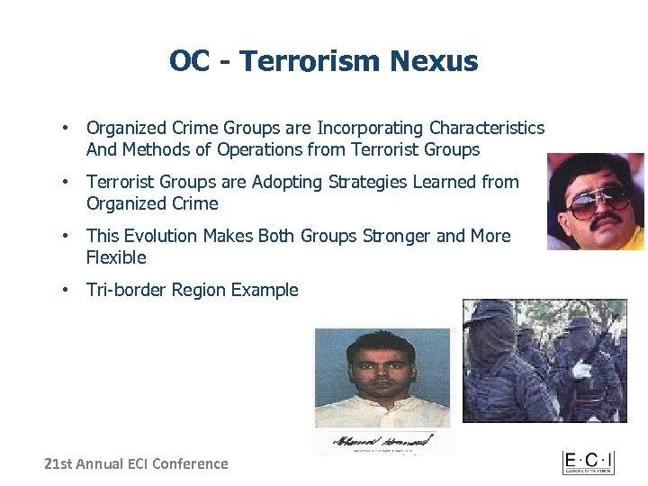OC - Terrorism Nexus • Organized Crime Groups are Incorporating Characteristics And Methods of