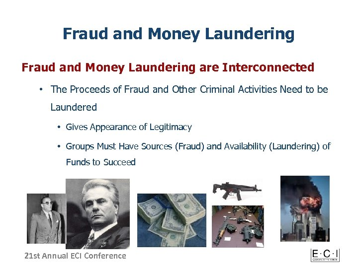 Fraud and Money Laundering are Interconnected • The Proceeds of Fraud and Other Criminal