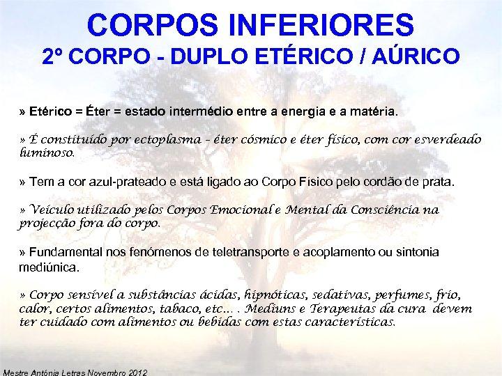 CORPOS INFERIORES 2º CORPO - DUPLO ETÉRICO / AÚRICO » Etérico = Éter =
