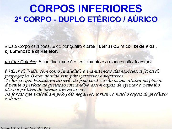 CORPOS INFERIORES 2º CORPO - DUPLO ETÉRICO / AÚRICO » Este Corpo está constituído