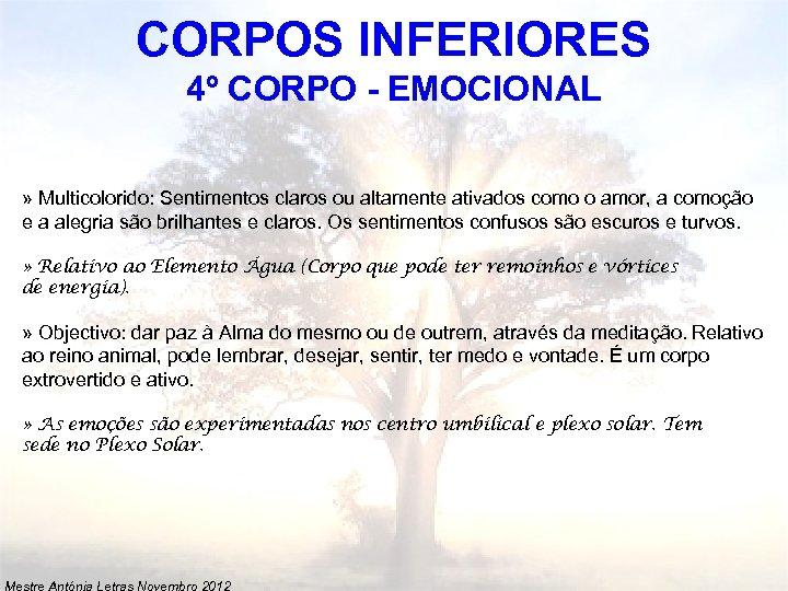 CORPOS INFERIORES 4º CORPO - EMOCIONAL » Multicolorido: Sentimentos claros ou altamente ativados como
