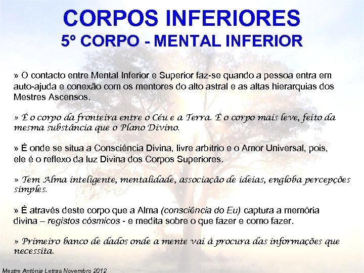 CORPOS INFERIORES 5º CORPO - MENTAL INFERIOR » O contacto entre Mental Inferior e