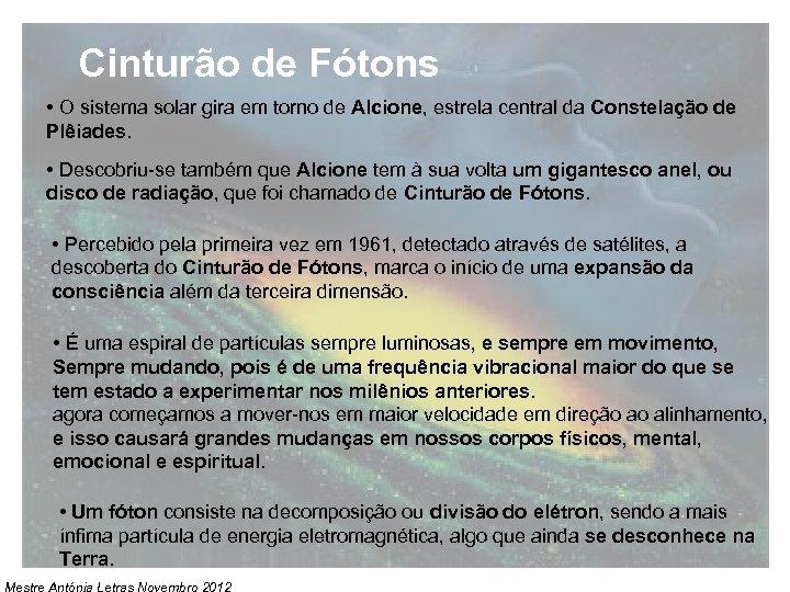 Cinturão de Fótons • O sistema solar gira em torno de Alcione, estrela central
