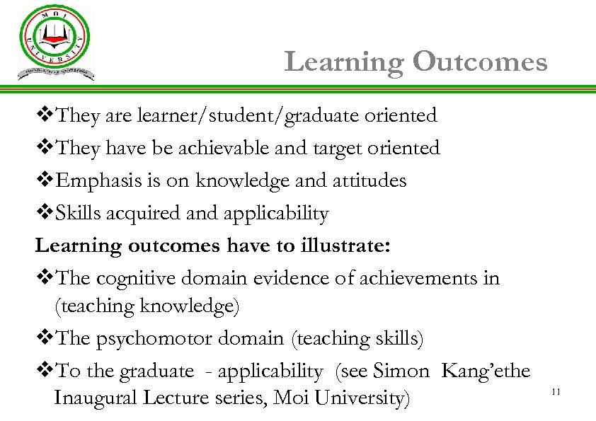Learning Outcomes v. They are learner/student/graduate oriented v. They have be achievable and target