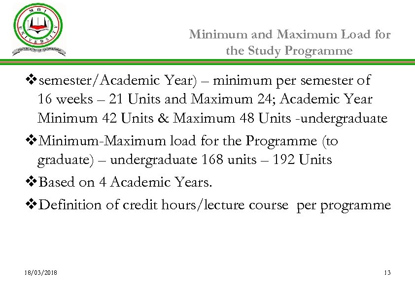 Minimum and Maximum Load for the Study Programme vsemester/Academic Year) – minimum per semester