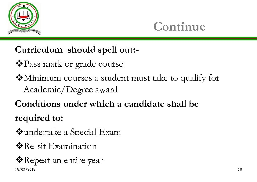 Continue Curriculum should spell out: v. Pass mark or grade course v. Minimum courses