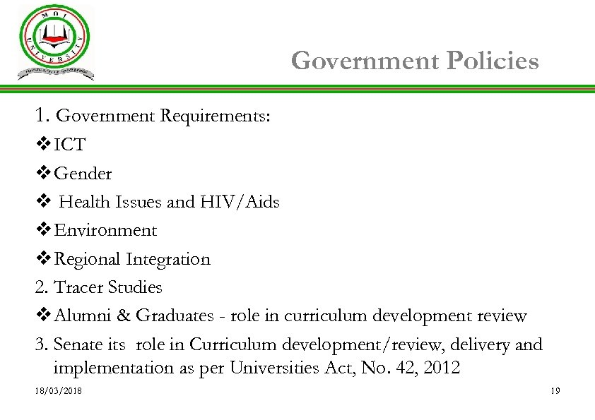 Government Policies 1. Government Requirements: v ICT v Gender v Health Issues and HIV/Aids