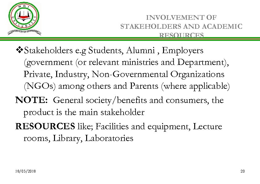 INVOLVEMENT OF STAKEHOLDERS AND ACADEMIC RESOURCES v. Stakeholders e. g Students, Alumni , Employers