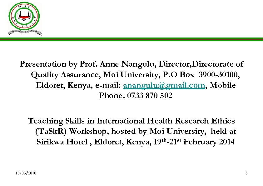Presentation by Prof. Anne Nangulu, Directorate of Quality Assurance, Moi University, P. O Box