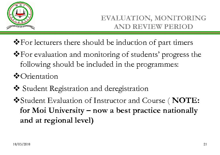 EVALUATION, MONITORING AND REVIEW PERIOD v. For lecturers there should be induction of part