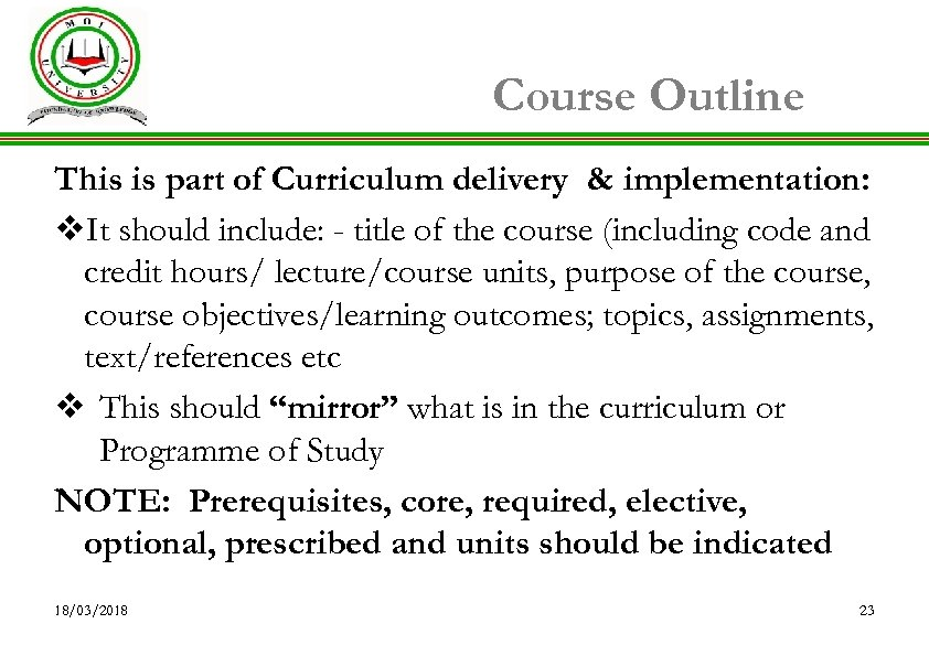 Course Outline This is part of Curriculum delivery & implementation: v. It should include: