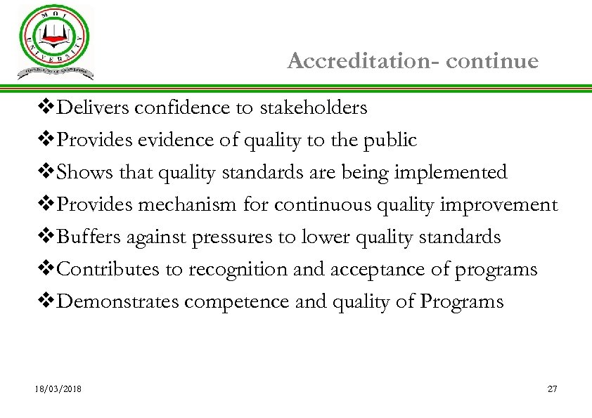 Accreditation- continue v. Delivers confidence to stakeholders v. Provides evidence of quality to the