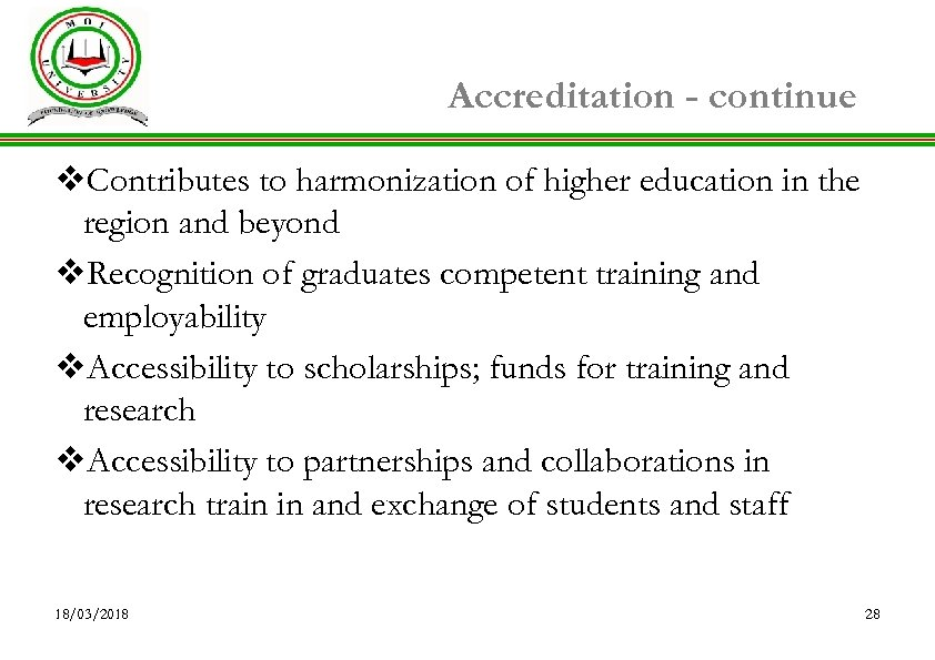 Accreditation - continue v. Contributes to harmonization of higher education in the region and
